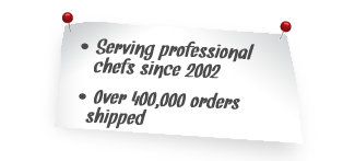 Serving professional chefs since 2002